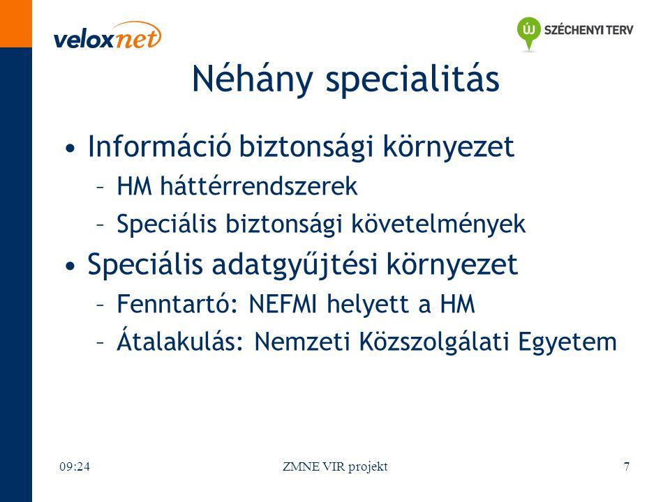 Néhány specialitás Információ biztonsági környezet –HM háttérrendszerek –Speciális biztonsági követelmények Speciális adatgyűjtési környezet –Fenntart