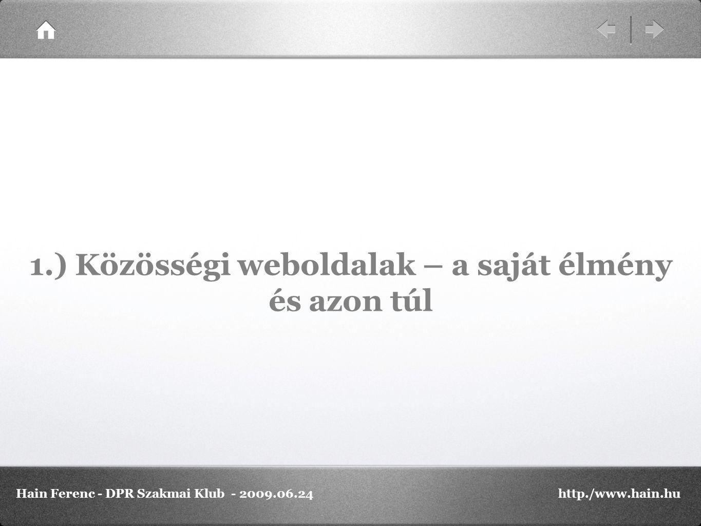4.) Egy előremutató, közös lehetőség – alkalmazás együttes fejlesztése Hain Ferenc - DPR Szakmai Klub - 2009.06.24http./www.hain.hu