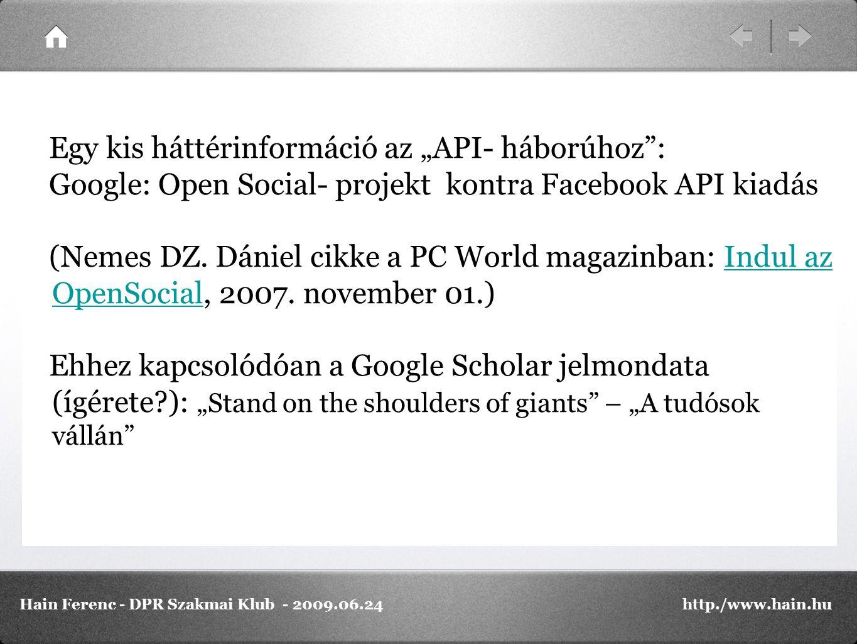 """Egy kis háttérinformáció az """"API- háborúhoz"""": Google: Open Social- projekt kontra Facebook API kiadás (Nemes DZ. Dániel cikke a PC World magazinban: I"""