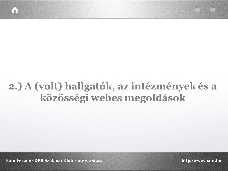 """A (volt) hallgatói nyitottság kapcsán: """"Az NRC Piackutató Intézet egy 2007-ben, 1000 fős mintán végzett online kutatása szerint (Lásd róla: http://hvg.hu/Tudomany/20071212_nrc_web2.aspx ) a legalább hetente internetező magyar felnőttek 92 százaléka regisztrált tagja legalább egy internetes közösségi oldalnak."""