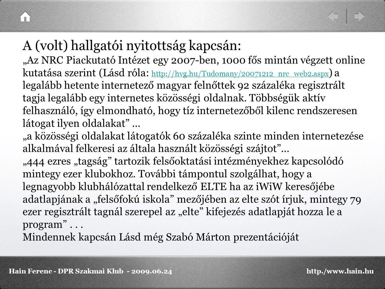 Intézményi saját megoldások – erre látunk példát a Szakmai Klub intézményi prezentációi révén A kereskedelmi megoldások használata - Globális megoldásra példa a http://www.alumni.nethttp://www.alumni.net Az egyes kereskedelmi megoldások használtala kapcsán lásd Győrmártoni Rita előadását és a PTE gyakorlatát A magyarországi felsőoktatási intézmények gyakorlatáról áttekintésként lásd még az Educatio Kht.