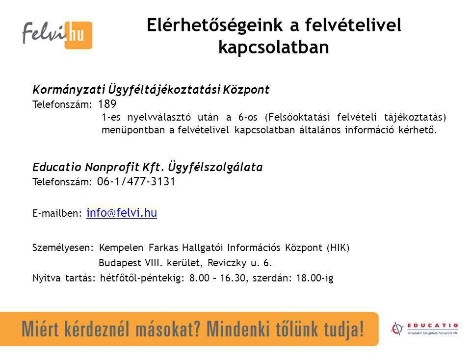 Elérhetőségeink a felvételivel kapcsolatban Személyesen: Kempelen Farkas Hallgatói Információs Központ (HIK) Budapest VIII.