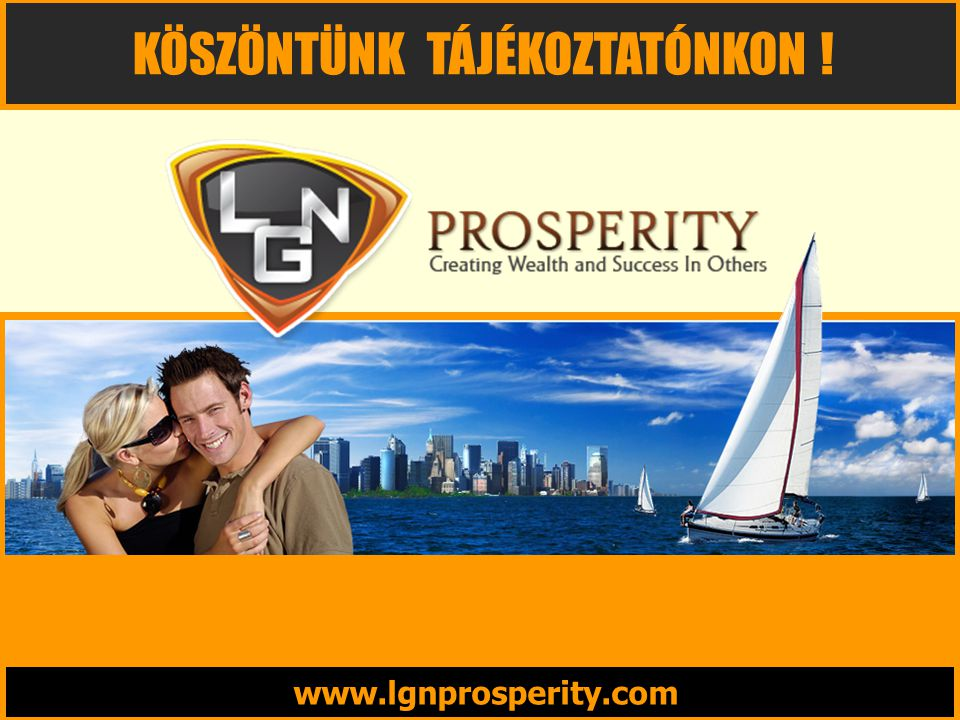 www.lgnprosperity.com KÖSZÖNTÜNK TÁJÉKOZTATÓNKON !