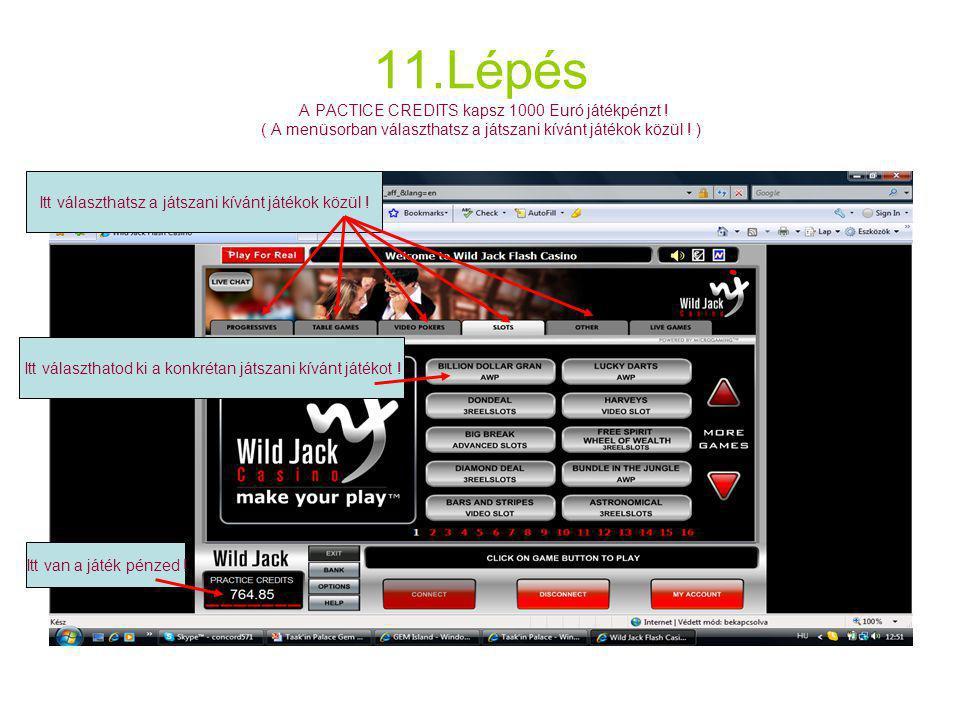 11.Lépés A PACTICE CREDITS kapsz 1000 Euró játékpénzt .