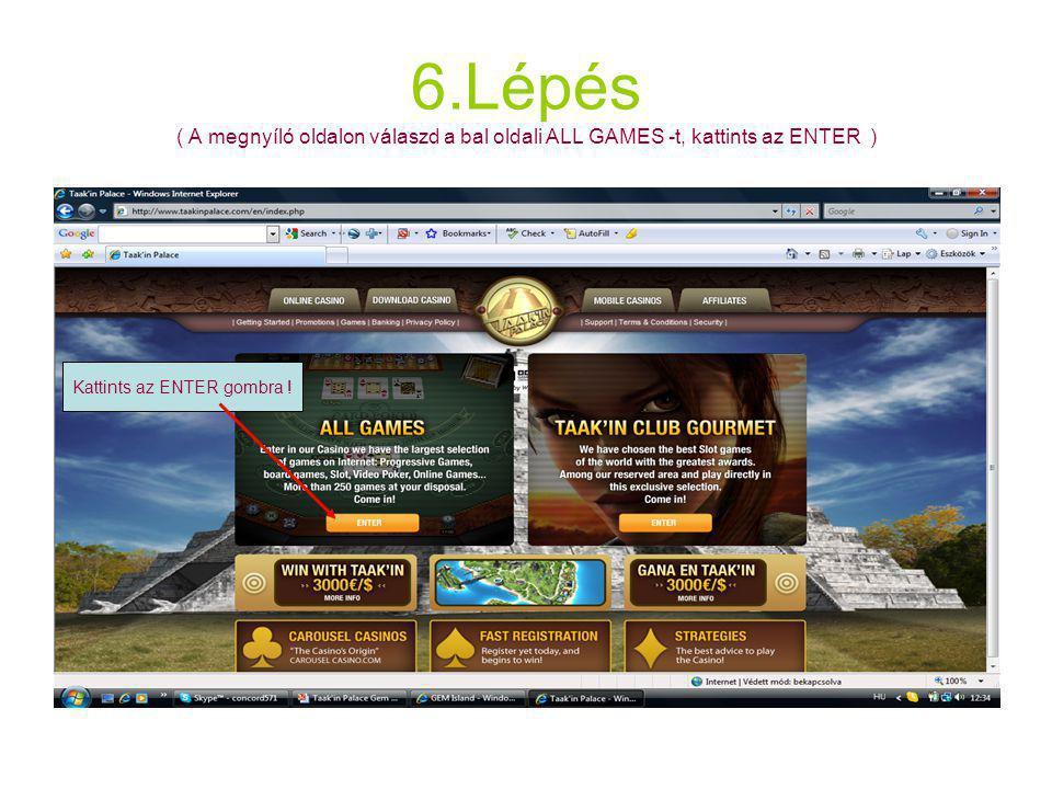 6.Lépés ( A megnyíló oldalon válaszd a bal oldali ALL GAMES -t, kattints az ENTER ) Kattints az ENTER gombra !