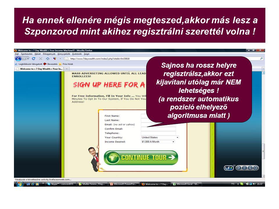 Mégis Mit lehet tenni,ha bekövetkezett a helytelen Szponzorhoz a regisztrációd.