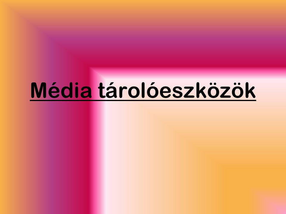 Média tárolóeszközök