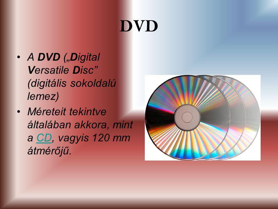 """DVD A DVD (""""Digital Versatile Disc (digitális sokoldalú lemez) Méreteit tekintve általában akkora, mint a CD, vagyis 120 mm átmérőjű.CD"""