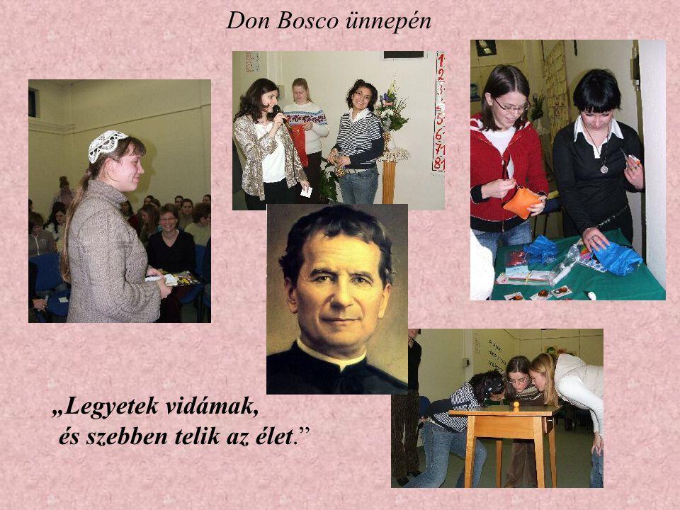 """Don Bosco ünnepén """"Legyetek vidámak, és szebben telik az élet."""