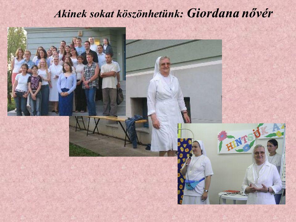 Akinek sokat köszönhetünk: Giordana nővér