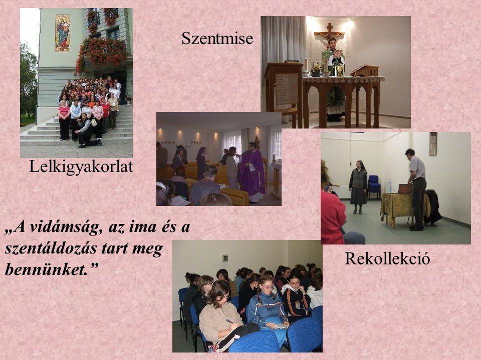 """""""A vidámság, az ima és a szentáldozás tart meg bennünket. Szentmise Lelkigyakorlat Rekollekció"""