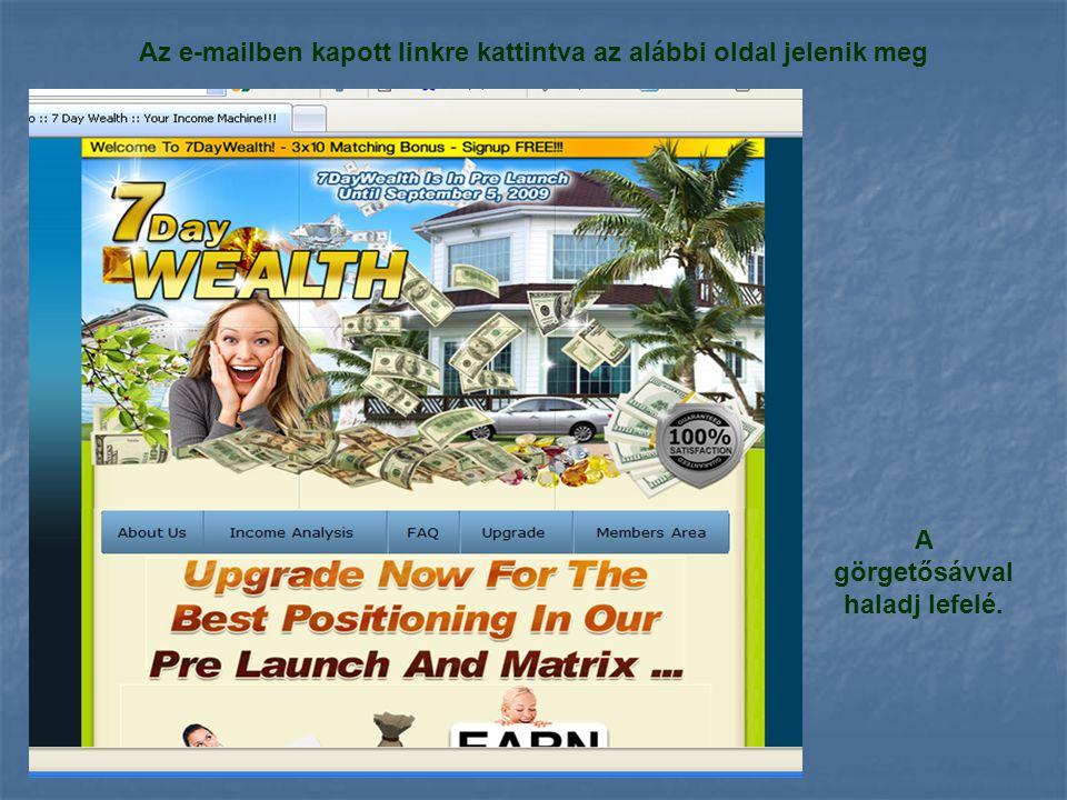 Az e-mailben kapott linkre kattintva az alábbi oldal jelenik meg A görgetősávval haladj lefelé.