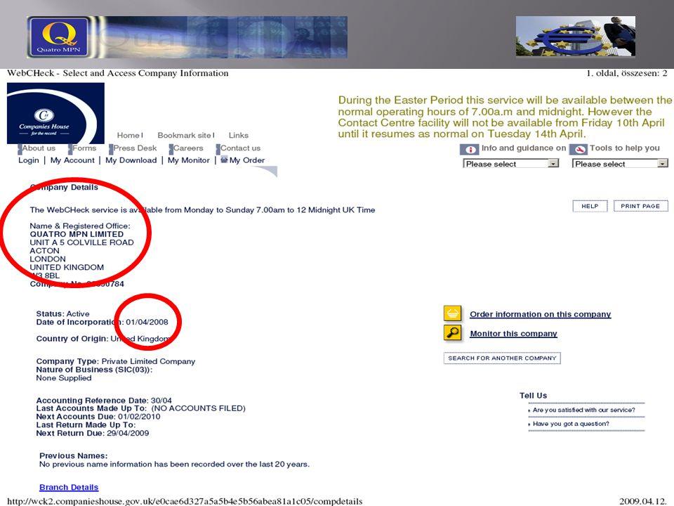 EPOD-1, maximum 10.000 tag QCoopers  Egyetlen szerződéssel 4 különböző érték: 1 SINGLE Contract (€250.000,00) – € 60 (akár külsősöknek is) 1 DOUBLE Contract (€500.000,00) – € 120 1 TRIPLE Contract (€750.000,00) – € 180 kizárólag regisztrált tag vehet 1 db-nál többet 1 QUATRO Contract (€1.000.000,00) – € 240 Mindegyik tartalmaz bankszámlát és debit (normál bank) kártyát (2010-től)