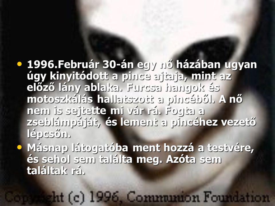 1976.október 17-én egy kislány furcsa zajra ébredt a szobájában.