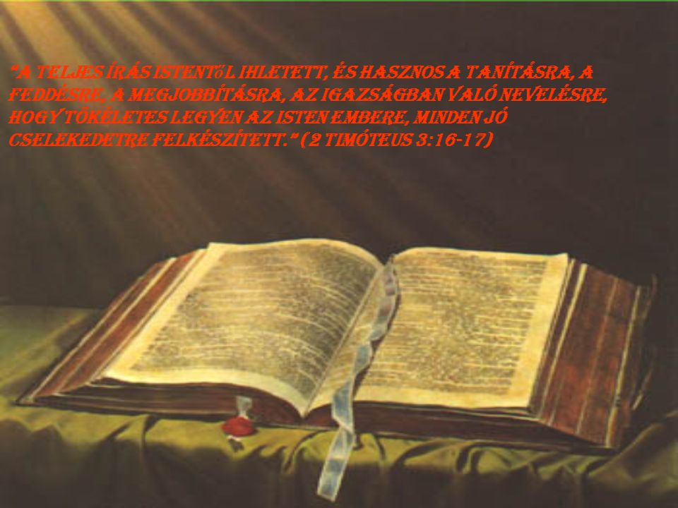 Zsoltárok 86.1,, Taníts engem útaidra, Uram, hogy igazságod szerint járjak. Zsoltárok 86.1
