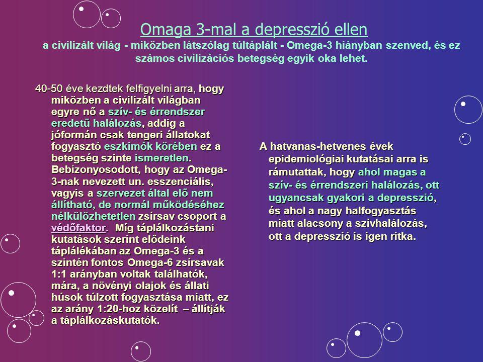 Ha a depresszió összefügg az Omega-3 hiányos táplálkozással, akkor vajon az Omega-3 pótlása antidepresszáns hatású volna.