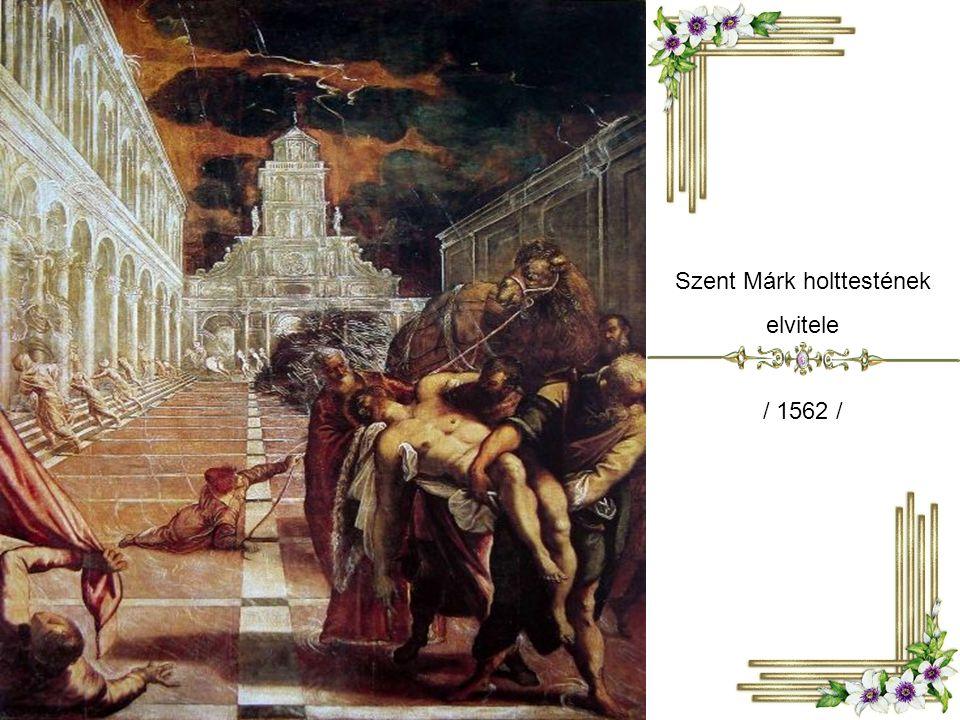 Szent Márk holttestének elvitele / 1562 /