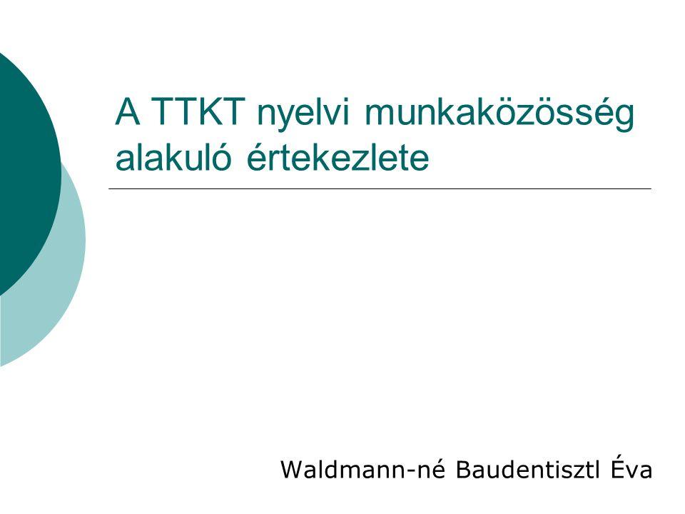 A TTKT nyelvi munkaközösség alakuló értekezlete Waldmann-né Baudentisztl Éva
