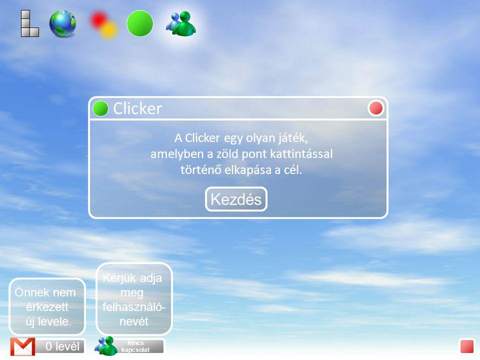 Clicker A Clicker egy olyan játék, amelyben a zöld pont kattintással történő elkapása a cél.