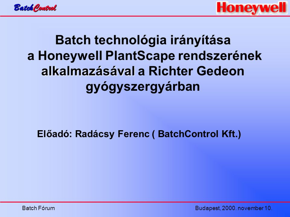 BatchControl Batch Fórum Budapest, 2000. november 10.