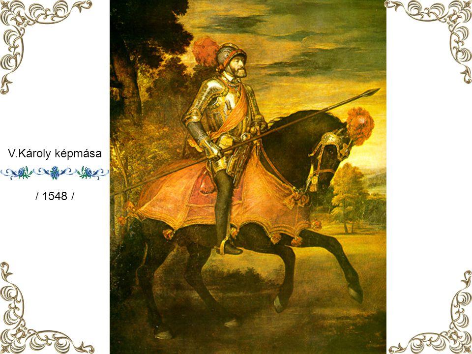V.Károly képmása / 1548 /