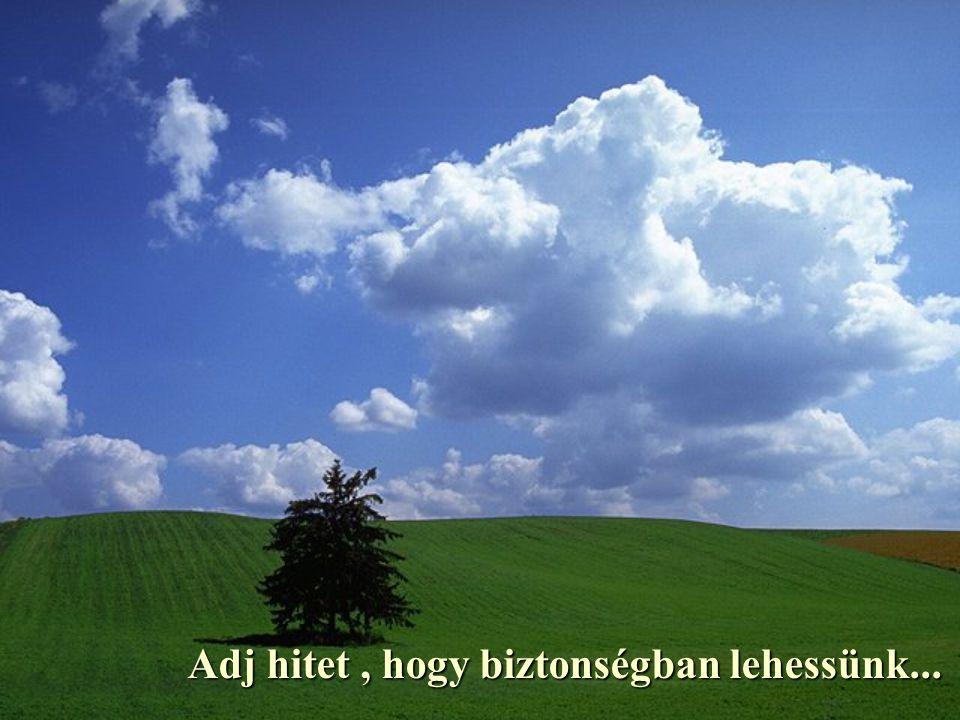 ...a hittel keresôk imája legyen, és általa rátaláljanak az ígéret földjére.