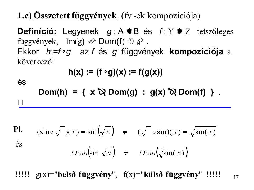 17 és !!!!. g(x)= belső függvény , f(x)= külső függvény !!!!.