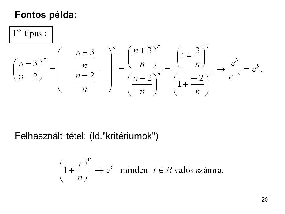 20 Fontos példa: Felhasznált tétel: (ld.