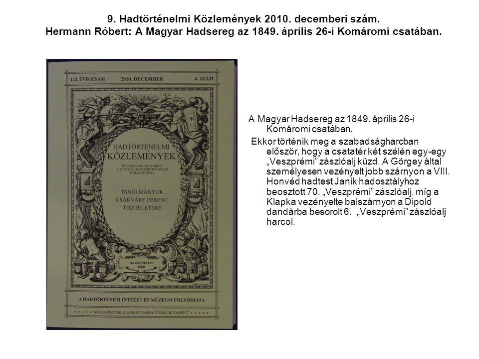 9. Hadtörténelmi Közlemények 2010. decemberi szám. Hermann Róbert: A Magyar Hadsereg az 1849. április 26-i Komáromi csatában. A Magyar Hadsereg az 184