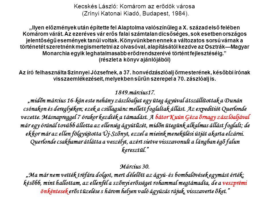 """Kecskés László: Komárom az erődök városa (Zrínyi Katonai Kiadó, Budapest, 1984). """"Ilyen előzmények után építette fel Alaptolma valószínűleg a X. száza"""