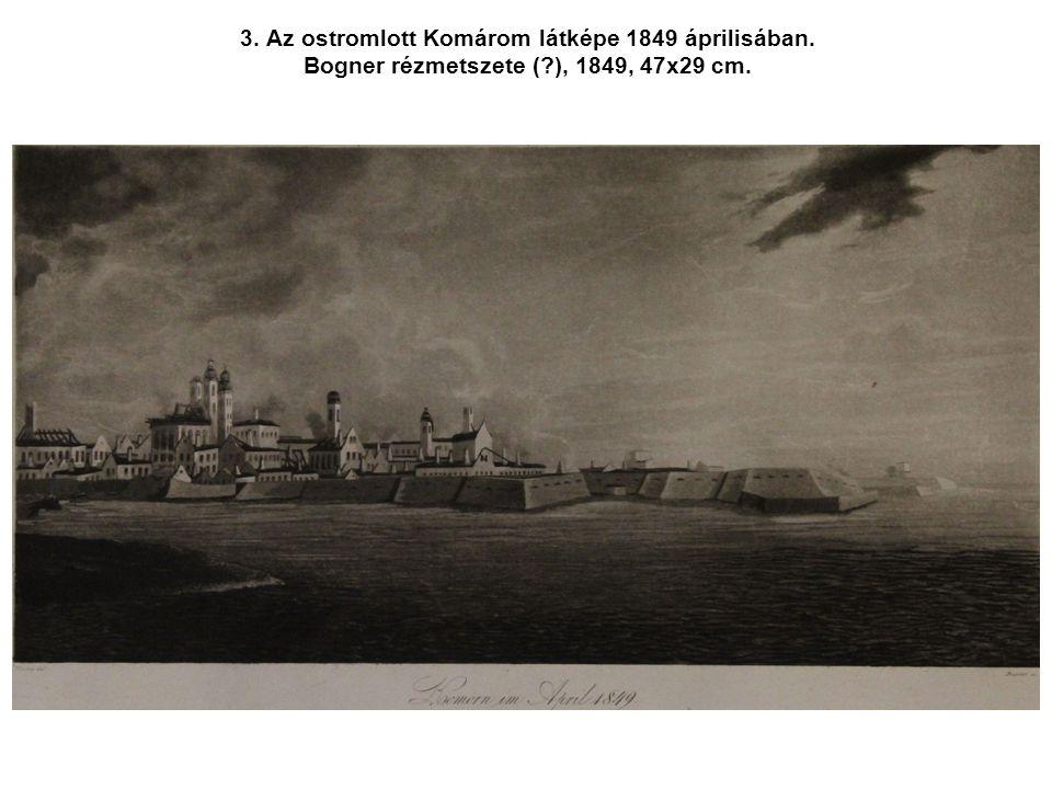 3. Az ostromlott Komárom látképe 1849 áprilisában. Bogner rézmetszete (?), 1849, 47x29 cm.