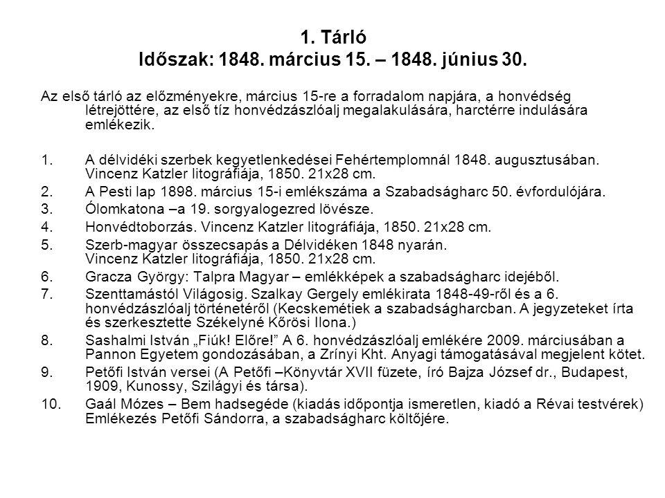 Az első tárló az előzményekre, március 15-re a forradalom napjára, a honvédség létrejöttére, az első tíz honvédzászlóalj megalakulására, harctérre ind
