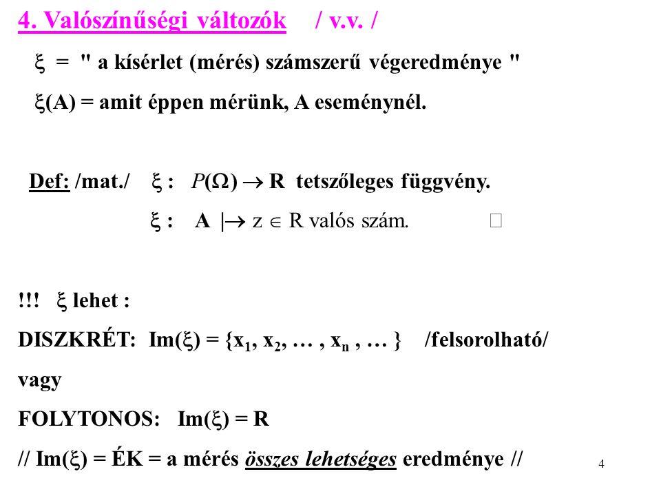 4 4. Valószínűségi változók / v.v.