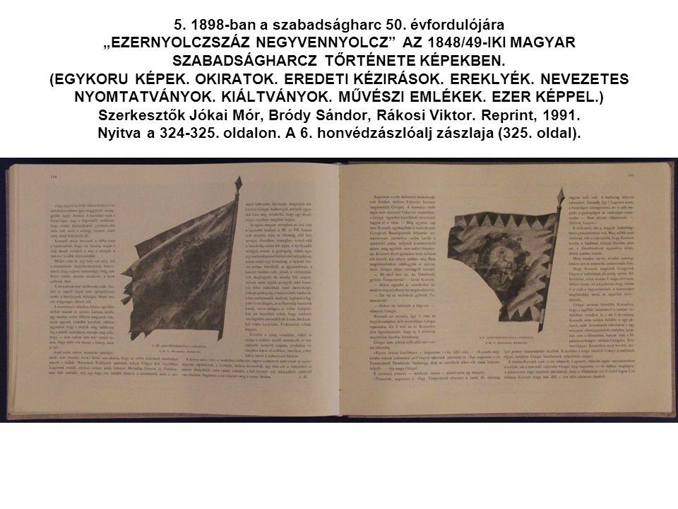 """5. 1898-ban a szabadságharc 50. évfordulójára """"EZERNYOLCZSZÁZ NEGYVENNYOLCZ"""" AZ 1848/49-IKI MAGYAR SZABADSÁGHARCZ TŐRTÉNETE KÉPEKBEN. (EGYKORU KÉPEK."""