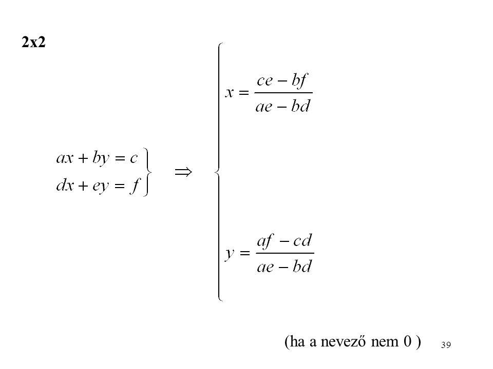 39 2x2 (ha a nevező nem 0 )