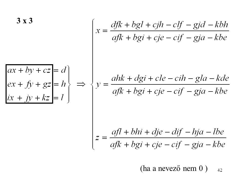 42 3 x 3 (ha a nevező nem 0 )