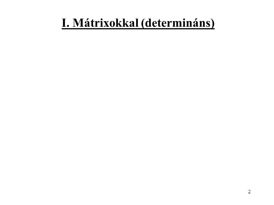 2 I. Mátrixokkal (determináns)