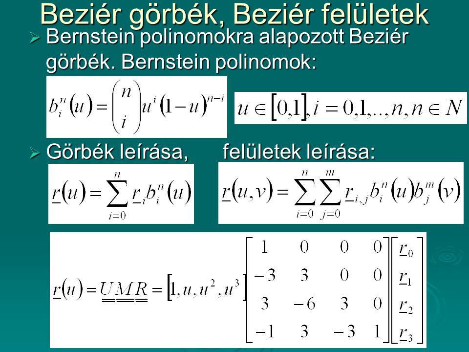 Beziér görbék, Beziér felületek  Bernstein polinomokra alapozott Beziér görbék. Bernstein polinomok:  Görbék leírása, felületek leírása: