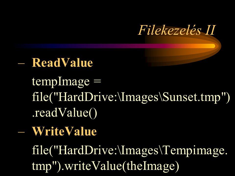 Filekezelés II –ReadValue tempImage = file(