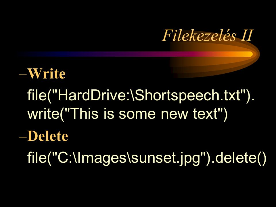 Filekezelés II –Write file( HardDrive:\Shortspeech.txt ).