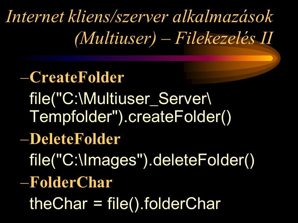 Internet kliens/szerver alkalmazások (Multiuser) – Filekezelés II –CreateFolder file(