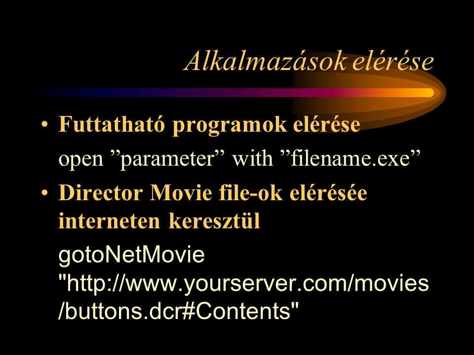 Filekezelés II –Néhány szerver oldali file- hozzáférési parancs: readValue(), writeValue(), exists, locked, read(), write(), delete(), rename(), exchange(), copyTo(), getAt(), createFolder(), deleteFolder(), open(), flush(), close(), size, position