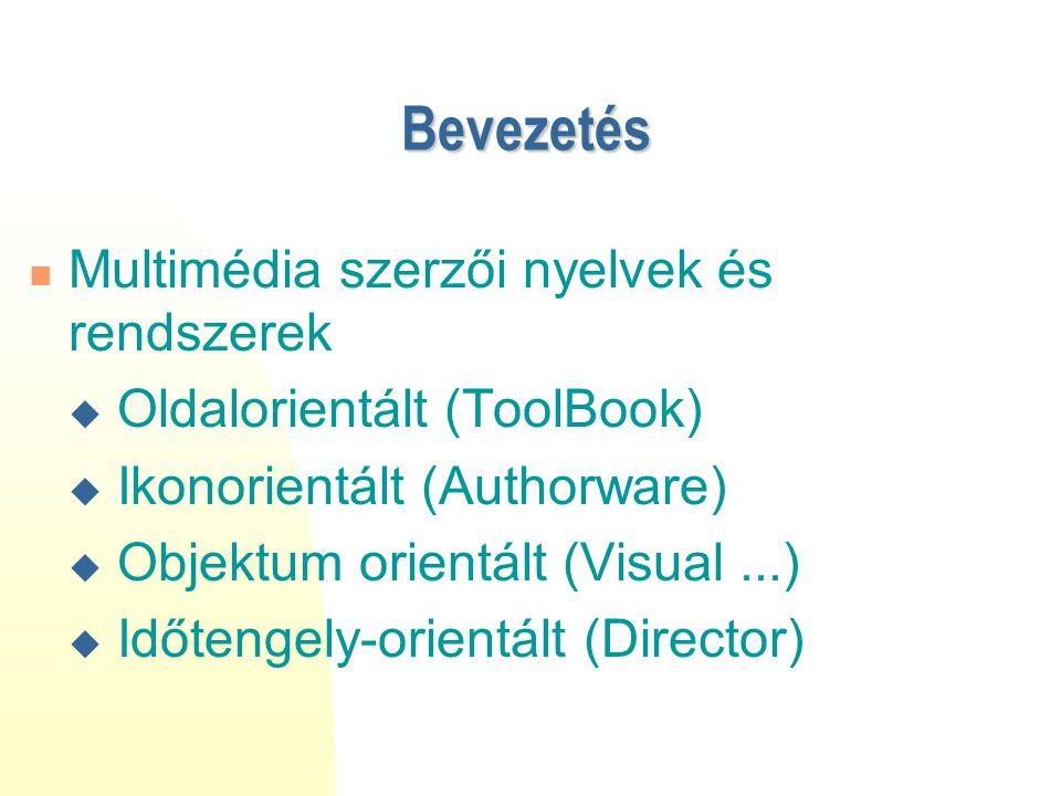 Bevezetés Multimédia szerzői nyelvek és rendszerek  Oldalorientált (ToolBook)  Ikonorientált (Authorware)  Objektum orientált (Visual...)  Időteng