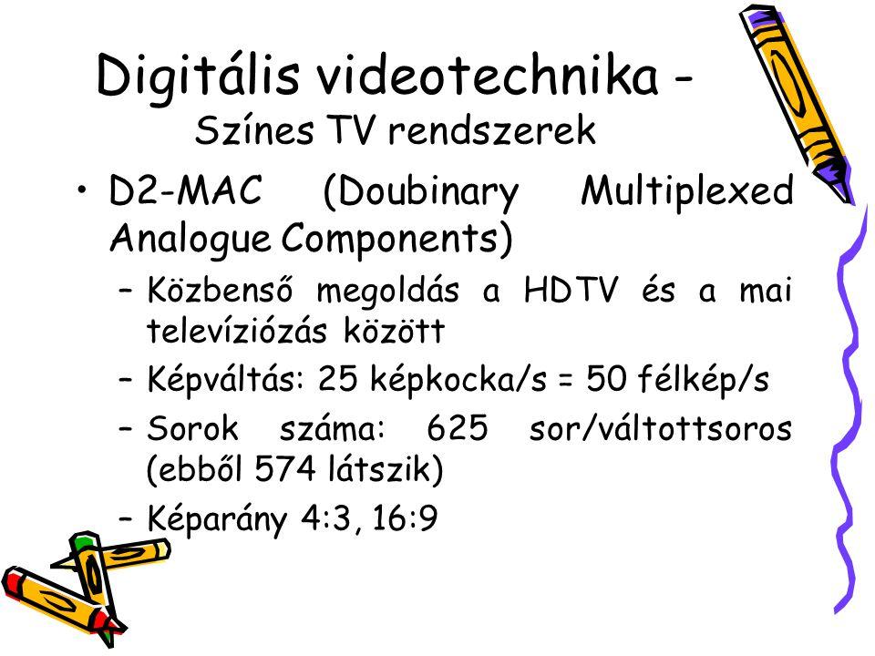 Digitális videotechnika - Színes TV rendszerek HDTV (High Definition Television) –2, 3m nézési távolság 45 o -os vízszintes látószög esetén –Képarány: 16:9 –1100 aktív sor, soronként legalább 1900 képpont –100 Hz képváltási frekvencia –Kompatibilitás: konverterek segítségével