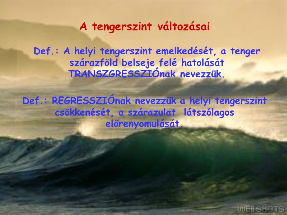 A tengerszint változásai Def.: A világtenger szintjének a spreading sebességének ingadozásai által szabályozott globális emelkedését és süllyedését TEKTONOEUSZTÁZIÁnak nevezzük.