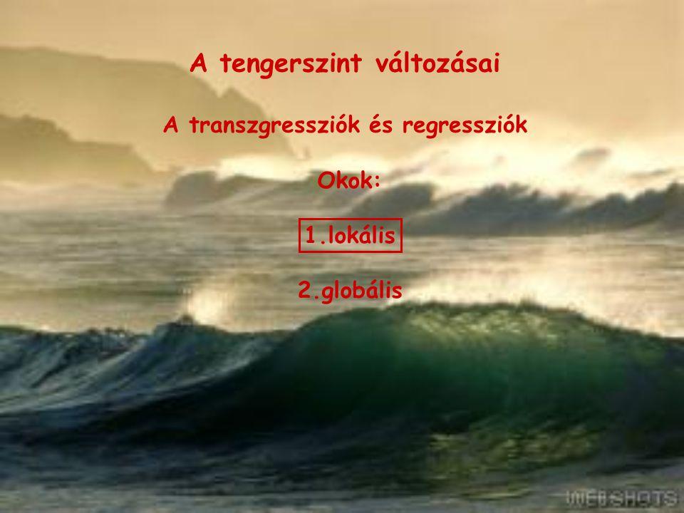 A tengerszint változásai A transzgressziók és regressziók okai Lokális tényezők Az aljzat függőleges irányú mozgása (IZOSZTÁZIA) Def.: Az izosztázia a litoszféra és az asztenoszféra közötti gravitációs egyensúlyi állapot.