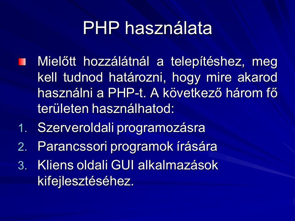 PHP használata Mielőtt hozzálátnál a telepítéshez, meg kell tudnod határozni, hogy mire akarod használni a PHP-t. A következő három fő területen haszn