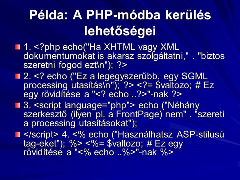 Példa: A PHP-módba kerülés lehetőségei 1. 1. 2.