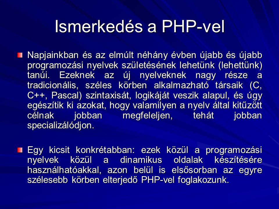 Egy kis történelem … A PHP születése 1994-re tehető, amikor Rasmus Lerdorf elkészítette első, a nyilvánosság számára nem elérhető verzióját, melyet csupán azért írt, hogy megkönnyítse olyan, egyszerű script-ek írását, mint például egy vendégkönyv vagy számláló.