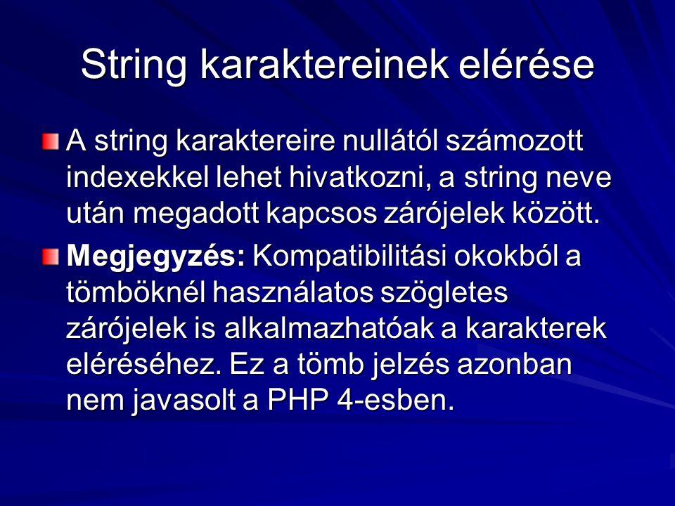 String karaktereinek elérése A string karaktereire nullától számozott indexekkel lehet hivatkozni, a string neve után megadott kapcsos zárójelek közöt